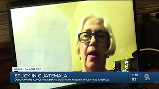 Coronavirus concerns strand Southern Arizona woman in Central America