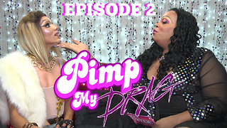 PIMP MY DRAG: Episode 2 Featuring DANI T- A Drag Makeover Special - Video