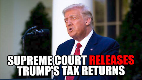 Supreme Court allows the RELEASE of Trump's Tax Returns to NY Prosecutor