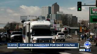 City eyes makeover for East Colfax - Video