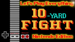 Let's Play Everything: 10 Yard Fight