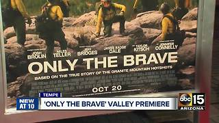 Only The Brave: Movie based on Granite Mountain Hotshots, Yarnell Hill Fire premieres in Tempe - Video