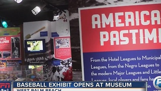 Baseball Exhibit Opens at Palm Beach County Museum - Video
