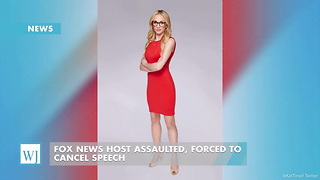 Fox News Host Assaulted, Forced To Cancel Speech - Video