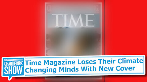 Time Magazine Loses Their Climate Changing Minds With New Cover