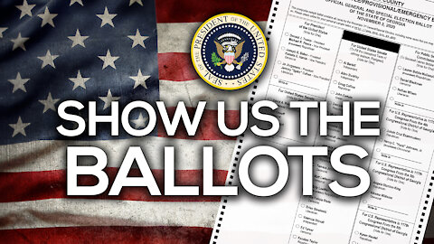 Here is the Evidence, Now Show us the Ballots