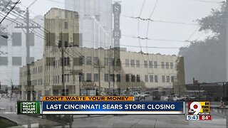 Don't Waste Your Money: Last Cincinnati Sears store is closing