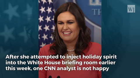 Sarah Sanders Asking Reporters to Say Something They're Grateful For Shows Arrogance & Disdain For the Press