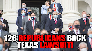 126 Republicans SUPPORT Texas Lawsuit in Supreme Court