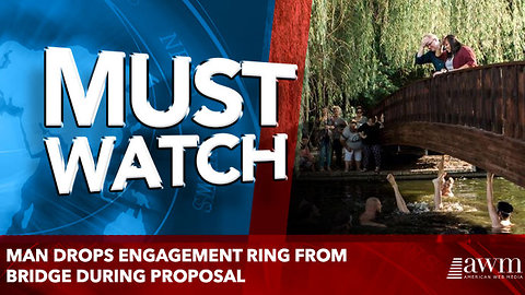 Man drops engagement ring from bridge during proposal