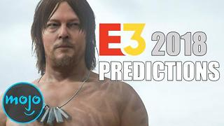Top 10 E3 2018 Predictions - Video