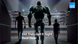 Did They Get It Right - Real Steel