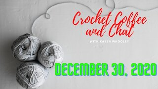 Crochet Coffee and Chat with Karen - December 30, 2020