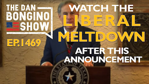 Ep. 1469 Watch the Liberal Meltdown After This Announcement - The Dan Bongino Show