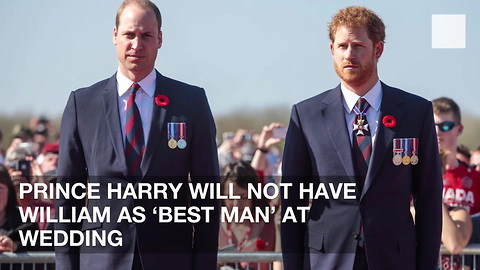 Prince Harry Will Not Have William as 'Best Man' at Wedding