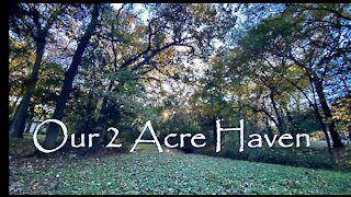 Our 2 Acre Haven - First Video