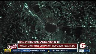 Woman shot while driving on Indy's northeast side - Video