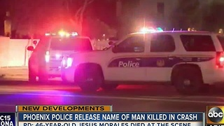 Phoenix police release name of man killed in early morning crash - Video