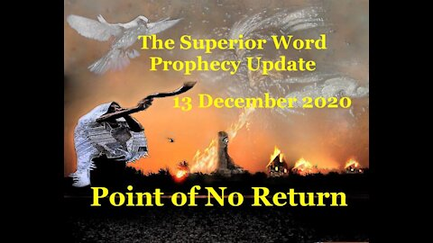Pro-370 - Prophecy Update, 13 December 2020 (Point of No Return)