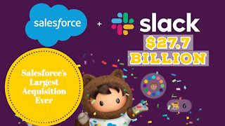 Salesforce buys Slack for $27.7 Billion | The biggest acquisition in Salesforce's 21-year history