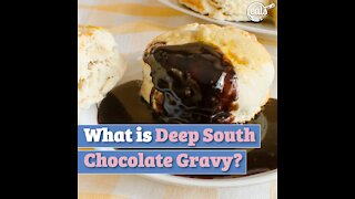 What is Deep South Chocolate Gravy?