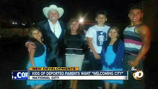 Children of deported parents want National City to be welcoming. - Video