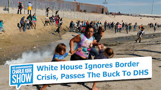 White House Ignores Border Crisis, Passes The Buck To DHS