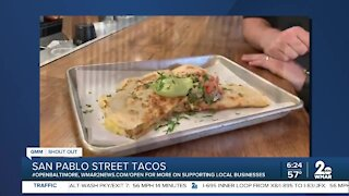 "San Pablo Street Tacos in Mt. Vernon says ""We're Open Baltimore!"""