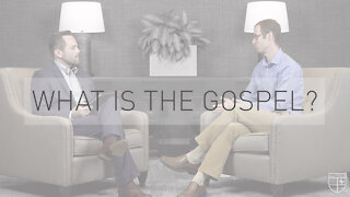 What is the Gospel?   with Dr. Todd Walatka