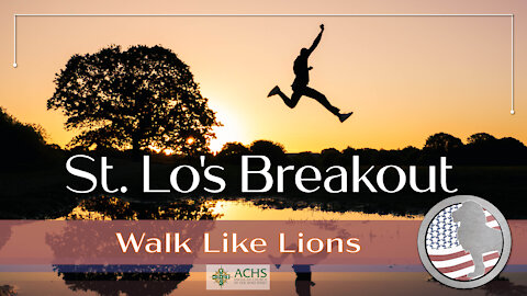 """St Lo's Breakout"" Walk Like Lions Christian Daily Devotion with Chappy Dec 30, 2020"