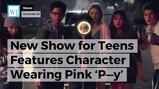 New Show for Teens Features Character Wearing Pink 'P---y' Hat From Anti-Trump March - Video