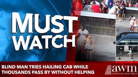 Blind Man Tries Hailing Cab while Thousands Pass by without Helping