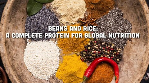 Beans & Rice - A Complete Protein for Global Nutrition