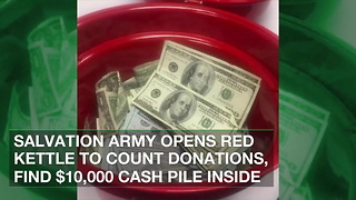 Salvation Army Opens Red Kettle to Count Donations, Find $10,000 Cash Pile Inside - Video