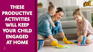 Top 3 Effective Ways To Keep Your Child Engaged At Home