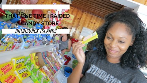 That one time I raided a candy store in Brunswick Islands, North Carolina