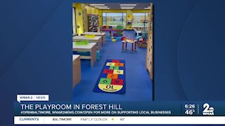 "The Playroom in Forest Hill says ""We're Open Baltimore!"""