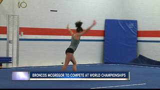 Broncos McGregor to compete at World Championships - Video