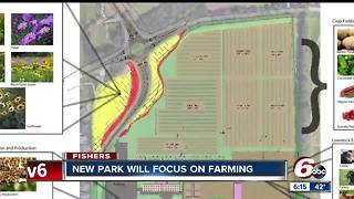 New Fishers park will focus on farming, helping to stock local food pantries - Video