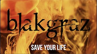 Save Your Life by Blakgraz
