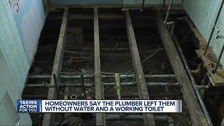 Homeowners sat plumber left them without water and a working toilet - Video