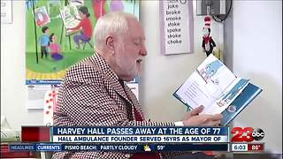 Harvey Hall served as mayor of Bakersfield for 16 years - Video