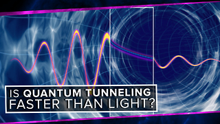 S2: Is Quantum Tunneling Faster than Light? - Video