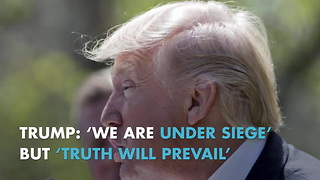 Trump: 'We Are Under Siege' But 'Truth Will Prevail' - Video