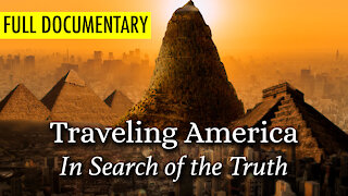 Traveling America: In Search of the Truth (FULL DOCUMENTARY)