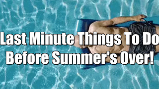Last minute summer activities - Video