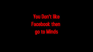 You Don't like Facebook then go to Minds 1-11-2021