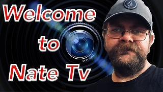 Welcome to Nate Tv  - Video