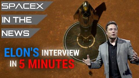 Elon Musk's Starship to Mars Interview Breakdown | SpaceX in the News