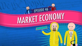 Market Economy: Crash Course Government #46 - Video